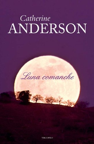 Luna comanche (Spanish Edition) (9788492617494) by Catherine Anderson