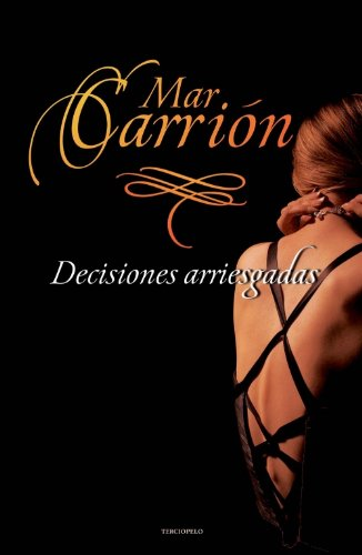 9788492617630: Decisiones Arriesgadas (Romantica Contemporanea)