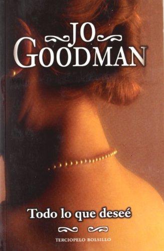 Todo lo que desee (Spanish Edition): Jo Goodman