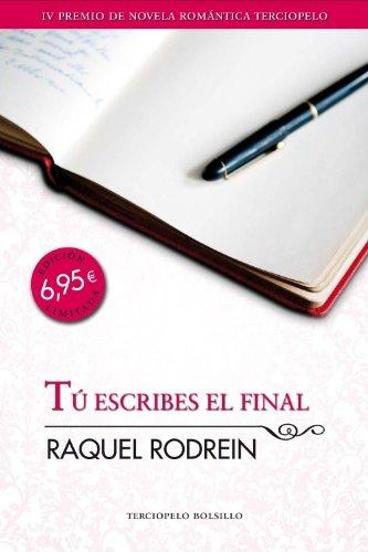9788492617883: Tu escribes el final (Premio Terciopelo) (Spanish Edition)