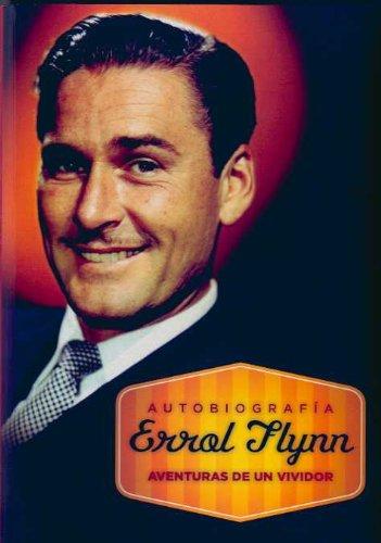 9788492626229: Autobiografía Errol Flynn: aventuras de un vividor