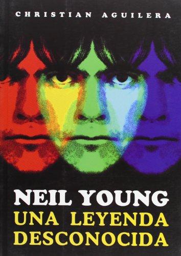 9788492626397: Neil Young, una leyenda desconocida