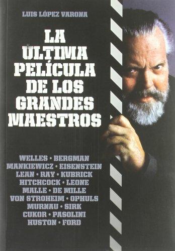 La ultima pelicula de los grandes maestros: Luis Lopez Varona
