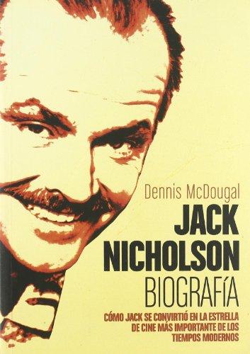 9788492626557: Jack Nicholson. Biografía: Cómo Jack lse convirtió en la estrella de cine más importante de los tiempos modernos