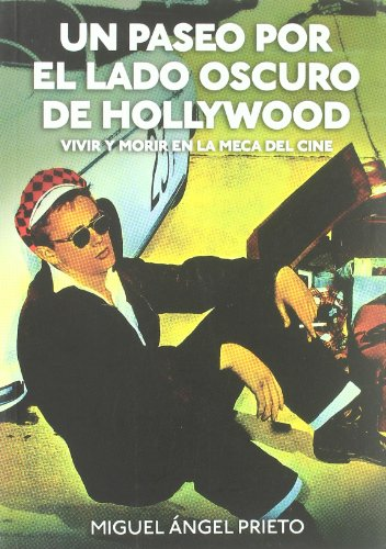 9788492626670: Un paseo por el lado oscuro de Hollywood: Vivir y morir en Los Ángeles (Cine (t & B))