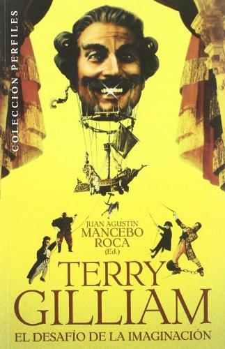 9788492626748: Terry Gilliam el desafío de la imaginación (Spanish Edition)