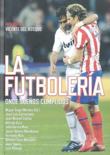9788492626786: La Futboleria: Once Suenos Cumplidos