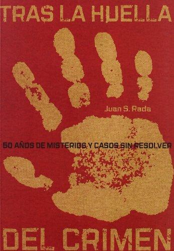 9788492626854: TRAS LA HUELLA DEL CRIMEN. 50 años de misterios y casos sin resolver (Spanish Edition)