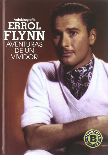 9788492626892: Autobiografia Errol Flynn Aventuras de un vividor (Spanish Edition)
