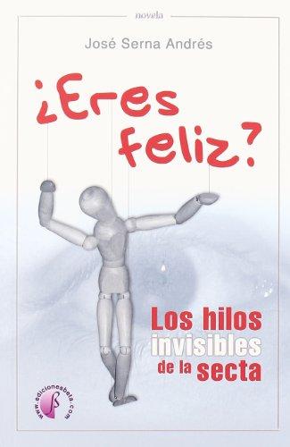 9788492629015: ¿Eres feliz? Los hilos invisibles de la secta (Novela)
