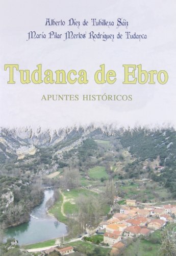 9788492629497: Tudanca de Ebro. Apuntes históricos (Ensayo)