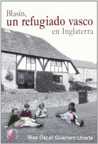 9788492629787: Blasín, un refugiado de guerra en Inglaterra (Novela)