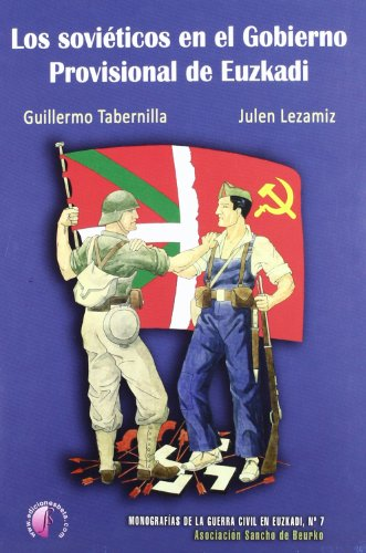 9788492629817: Los soviéticos en el Gobierno Provisional de Euzkadi (Ensayo)