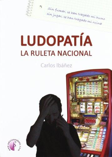 9788492629824: Ludopatía. La ruleta nacional (Ensayo)