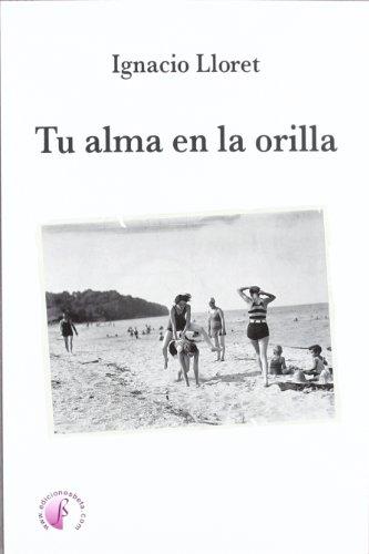 9788492629862: Tu alma en la orilla (Novela)
