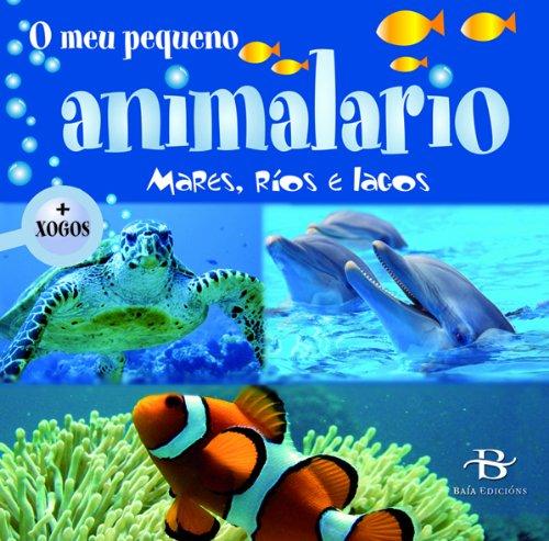 9788492630264: O meu pequeno animalario: Mares, ríos e lagos (Infantil-Xuvenil)