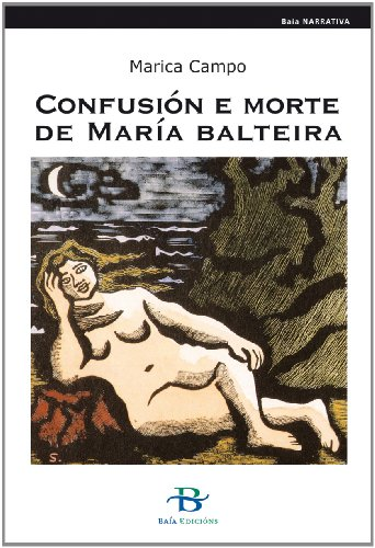 9788492630585: Confusión e morte de María Balteira (Baía Narrativa)