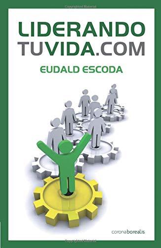 LIDERANDO TU VIDA.COM: EUDALD ESCODA