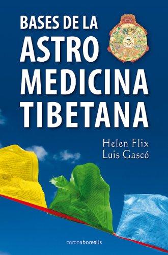 9788492635412: Bases De La Astromedicina Tibetana (Autoayuda)