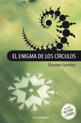 9788492635665: El Enigma De Los Circulos (Misterios Nuestro Mundo)