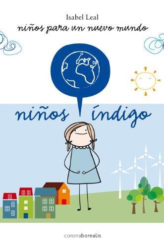 9788492635696: Niños índigo: Niños para un nuevo mundo (Ecologia Mental) (Spanish Edition)