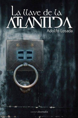 9788492635740: La Llave De La Atlántida (Delta (corona Borealis))