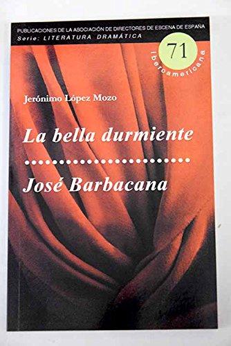 9788492639755: La bella durmiente / José Barbacana (Serie Literatura Dramática Iberoamericana)