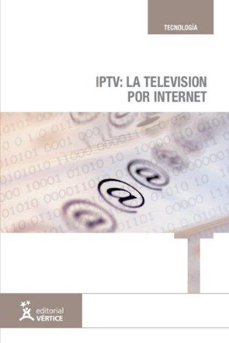 9788492647224: IPTV, la televisión por Internet