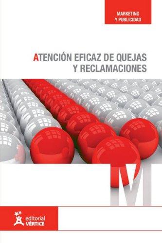 9788492647590: Atención eficaz de quejas y reclamaciones (Marketing y publicidad)