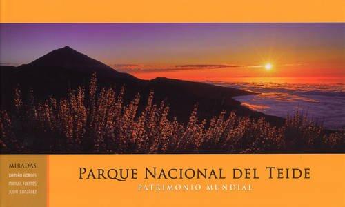 Parque Nacional Del Teide (Spanish Edition): Borges, Damian, Fuentes, Manuel, Gonzalez, Julio