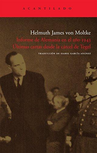9788492649006: Informe de Alemania en el año 1943. Últimas cartas desde la cárcel de Tegel