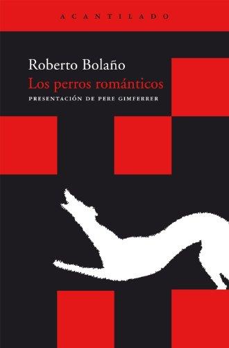9788492649501: Los perros románticos (Acantilado Bolsillo)