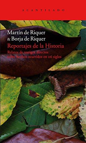 REPORTAJES DE LA HISTORIA: Relatos de testigos directos sobre hechos ocurridos en 26 siglos (8492649747) by RIQUER, MARTIN DE