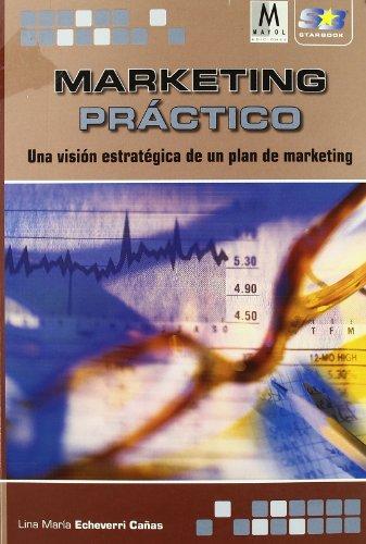Marketing practico / Practical Marketing (Spanish Edition): Canas, Lina Maria Echeverri