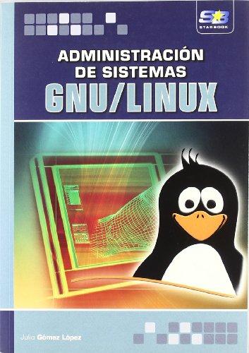 Administración de sistemas GNU/Linux (Paperback): Julio Gómez López