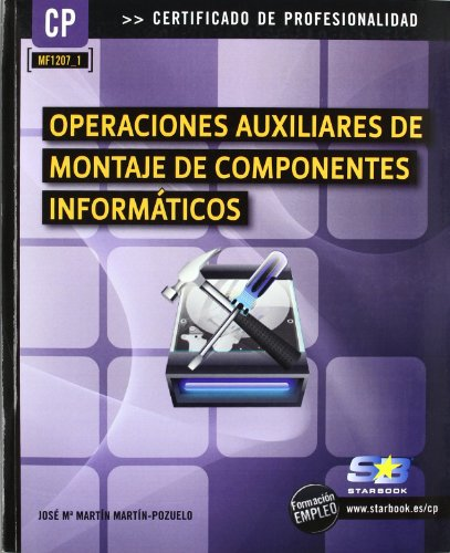 9788492650835: Operaciones Auxiliares de Montaje de Componentes Informáticos (MF1207_1) (Certific. Profesionalidad)