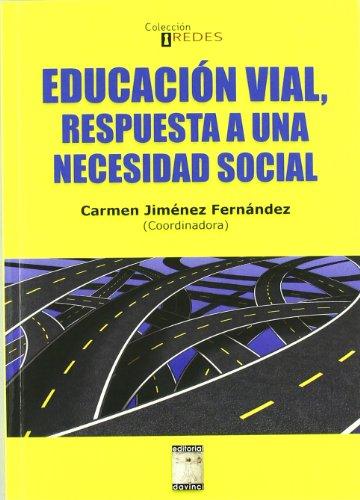 9788492651351: Educacion vial. respuesta a una necesidad social
