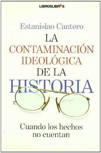 CONTAMINACION IDEOLOGICA DE LA HISTORIA