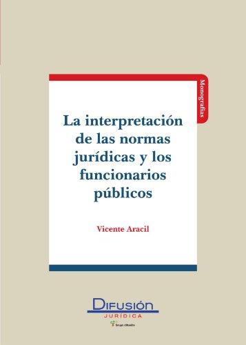 9788492656288: La Interpretación de Las Normas Jurídicas y Los Funcionarios Públicos (Spanish Edition)