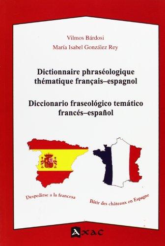 9788492658190: Dictionnaire phraséologique thématique français-espagnol. Diccionario fraseológico temático francés-español