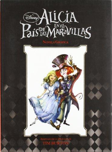 Alicia en el Pais de las Maravillas, de Tim Burton. La novela grafica (9788492660513) by Tim Burton