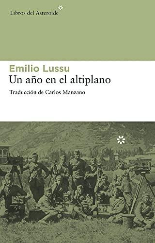 9788492663194: Un ano en el altiplano (Libros del Asteroide) (Spanish Edition)