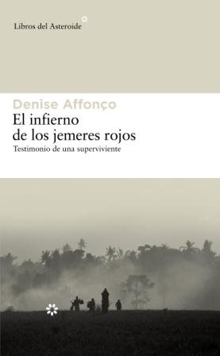 Infierno De Los Jemeres Rojos,El (Libros del Asteroide): Affonço, Denise