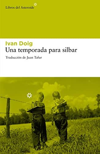Una temporada para silbar (Spanish Edition): Ivan Doig, Juan