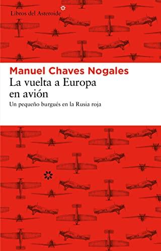 9788492663613: La vuelta a Europa en avión: Un pequeño burgués en la Rusia roja: 99 (Libros del Asteroide)