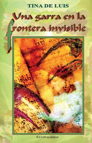 9788492670772: Una Garra En La Frontera Invisible