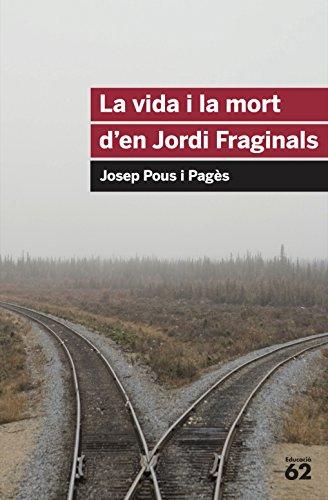 9788492672103: La vida i la mort d'en Jordi Fraginals (Educació 62)