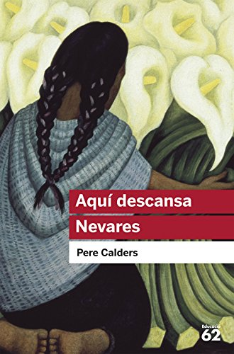 9788492672615: Aquí descansa Nevares i altres narracions mexicanes (Educació 62)