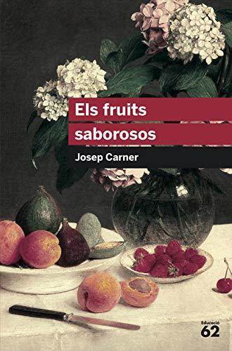 9788492672639: Els fruits saborosos (Educació 62)