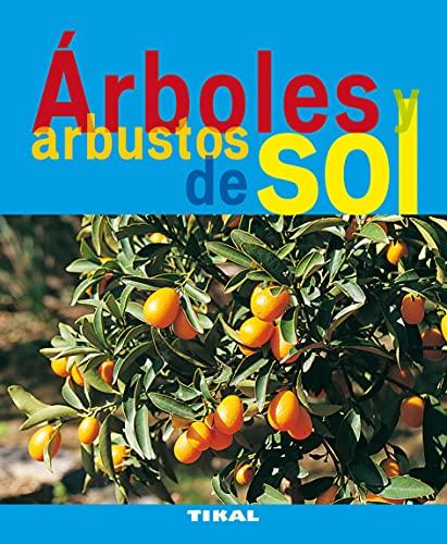 9788492678723: Arboles Y Arbustos De Sol (Jardinería Y Plantas)